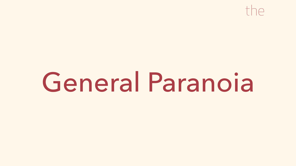General Paranoia the