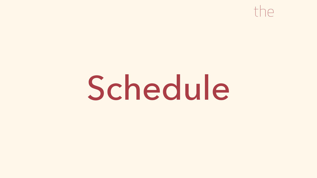 Schedule the