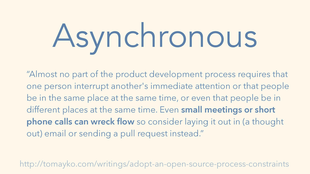"Asynchronous ""Almost no part of the product dev..."
