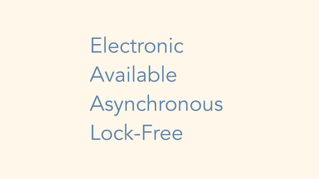 Electronic Available Asynchronous Lock-Free