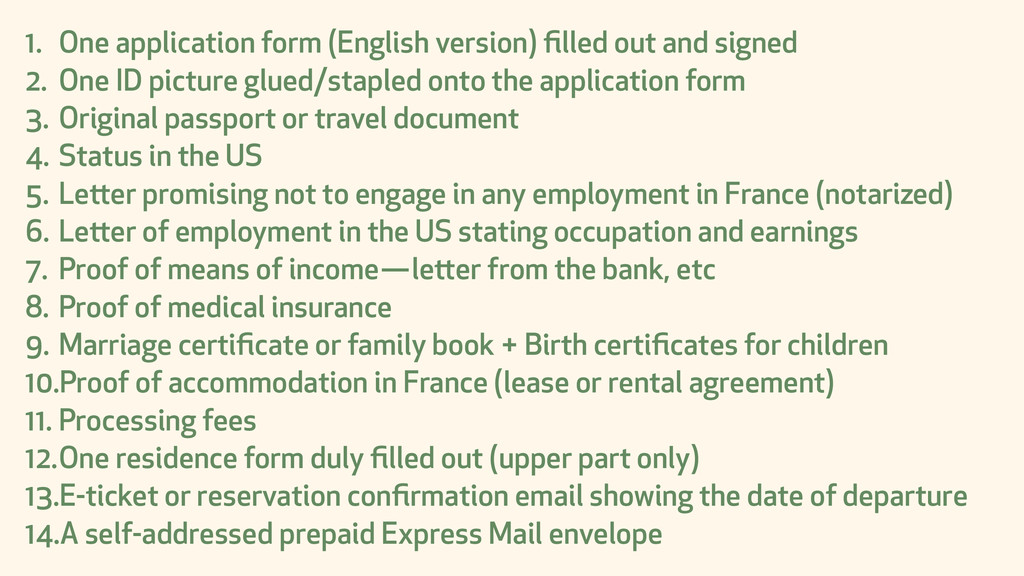 1. One application form (English version) filled...