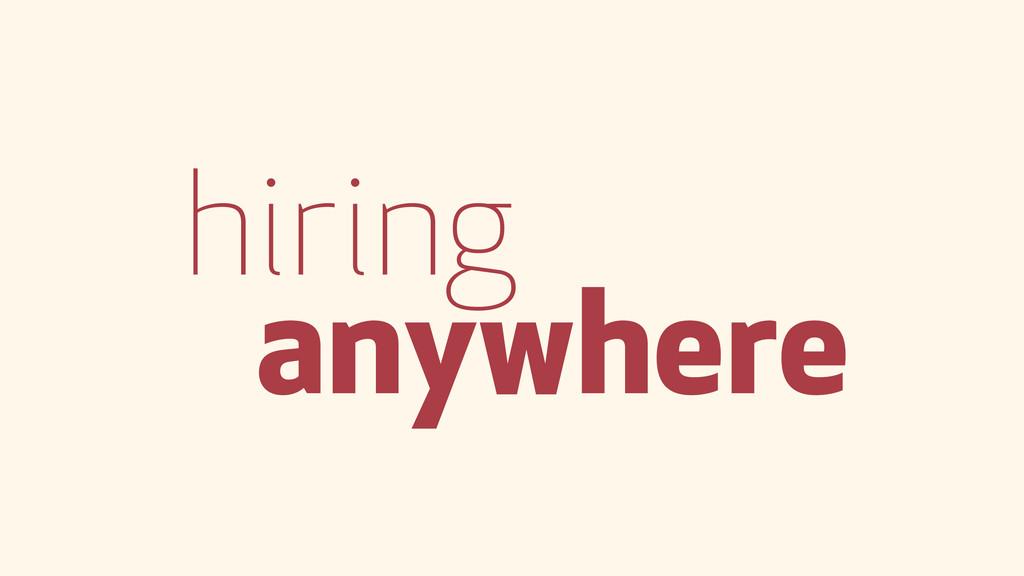 hiring anywhere