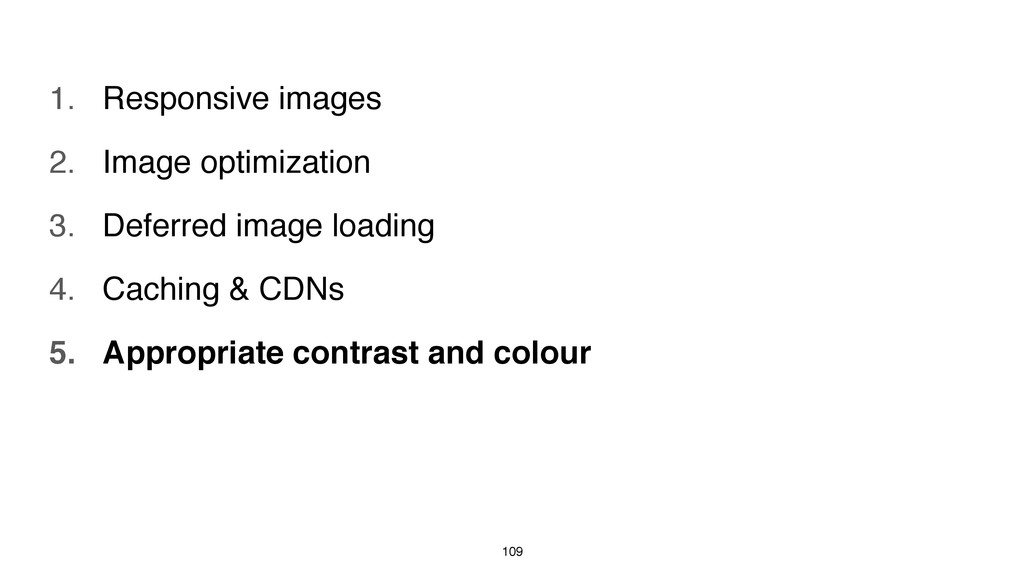 109 1. Responsive images 2. Image optimization ...