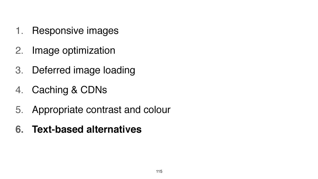 115 1. Responsive images 2. Image optimization ...