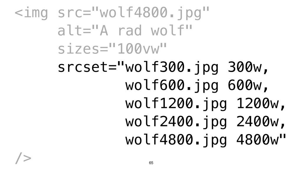 "65 <img src=""wolf4800.jpg"" alt=""A rad wolf"" siz..."