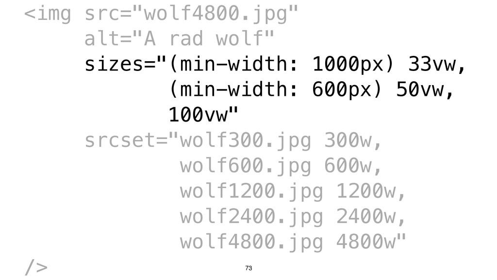"73 <img src=""wolf4800.jpg"" alt=""A rad wolf"" siz..."