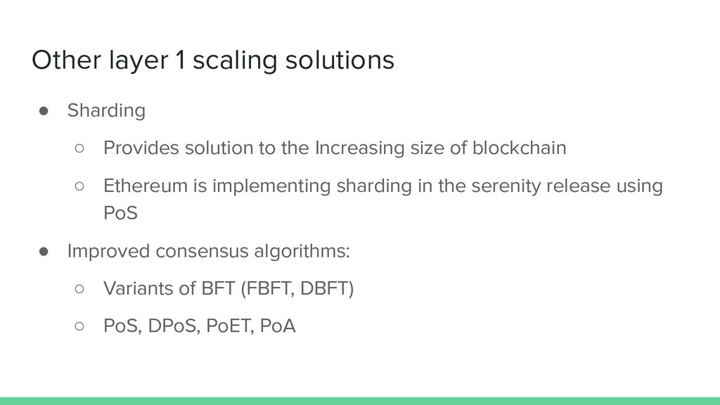 Other layer 1 scaling solutions ● Sharding ○ Pr...