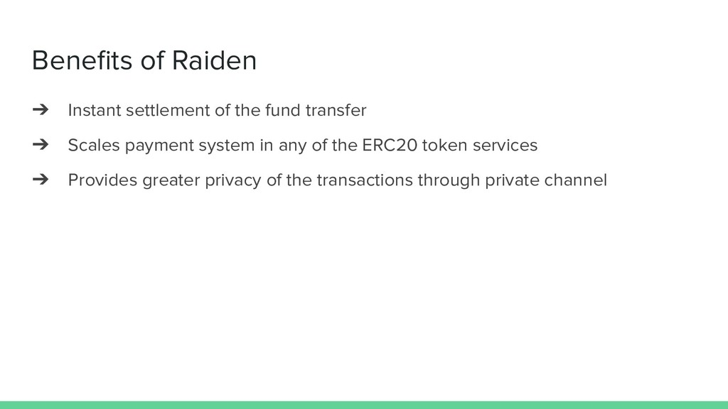 Benefits of Raiden ➔ Instant settlement of the f...