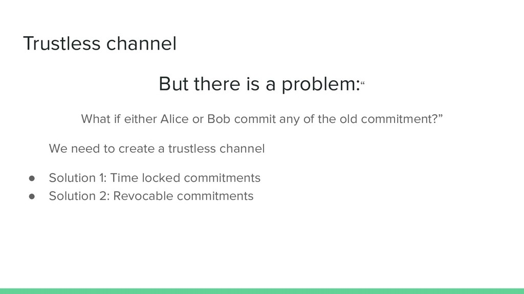 "Trustless channel But there is a problem:"" What..."
