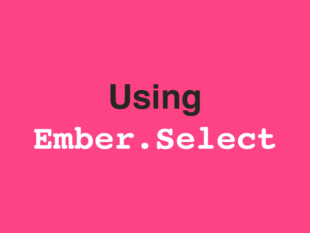 Using Ember.Select
