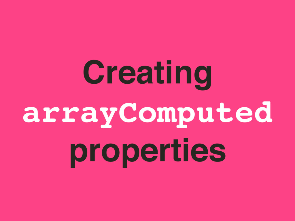 Creating arrayComputed properties