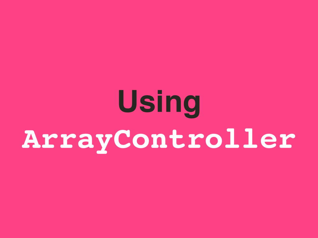Using ArrayController