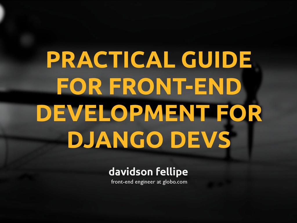 davidson fellipe front-end engineer at globo.co...