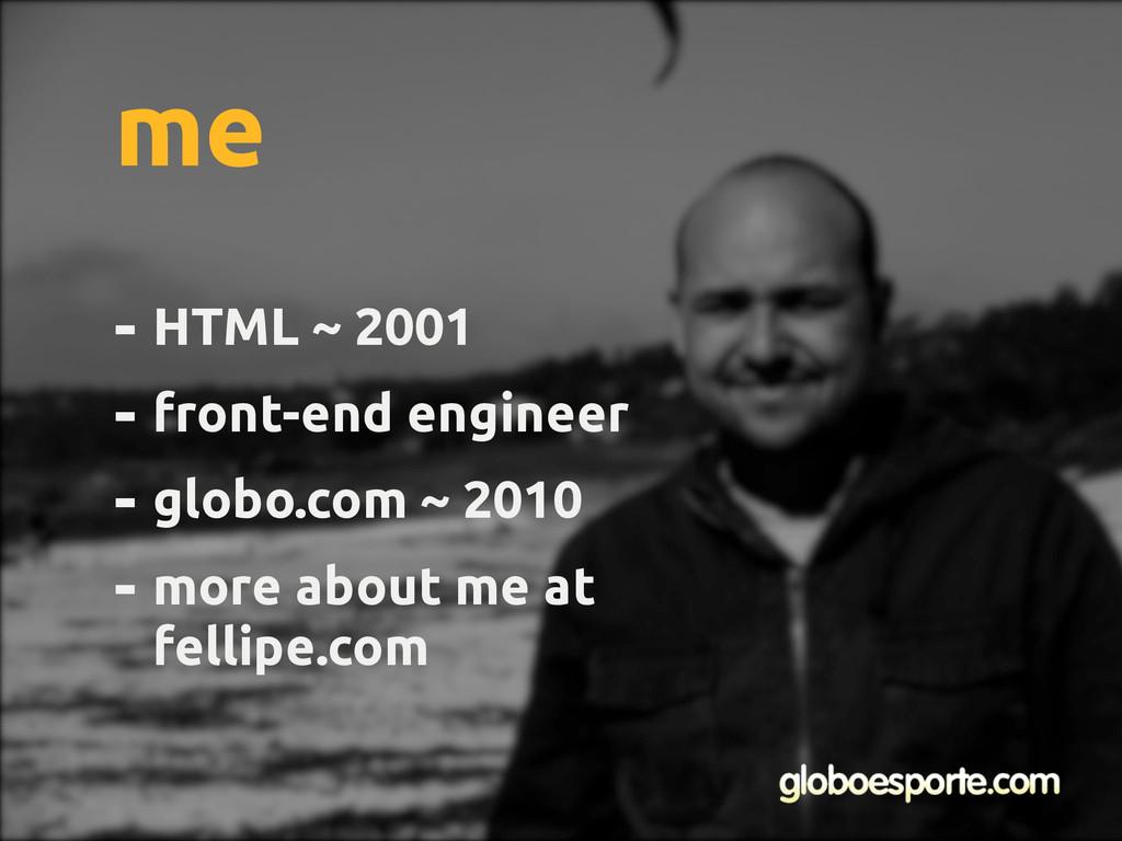 - HTML ~ 2001 - front-end engineer - globo.com ...