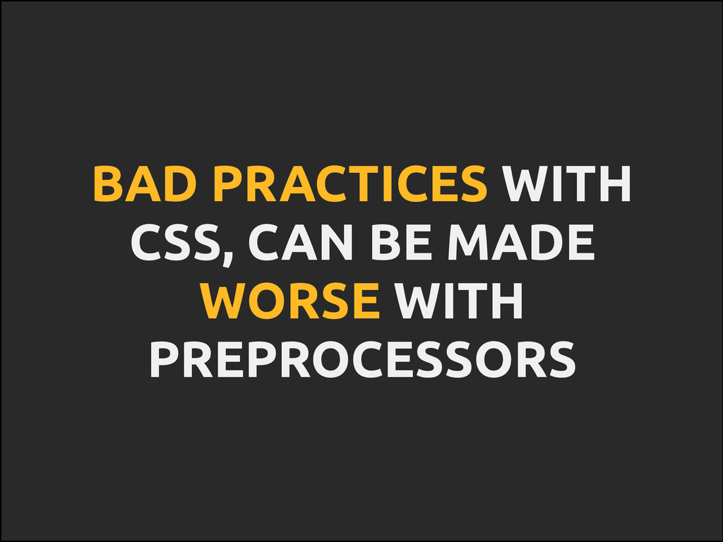 BAD PRACTICES WITH CSS, CAN BE MADE