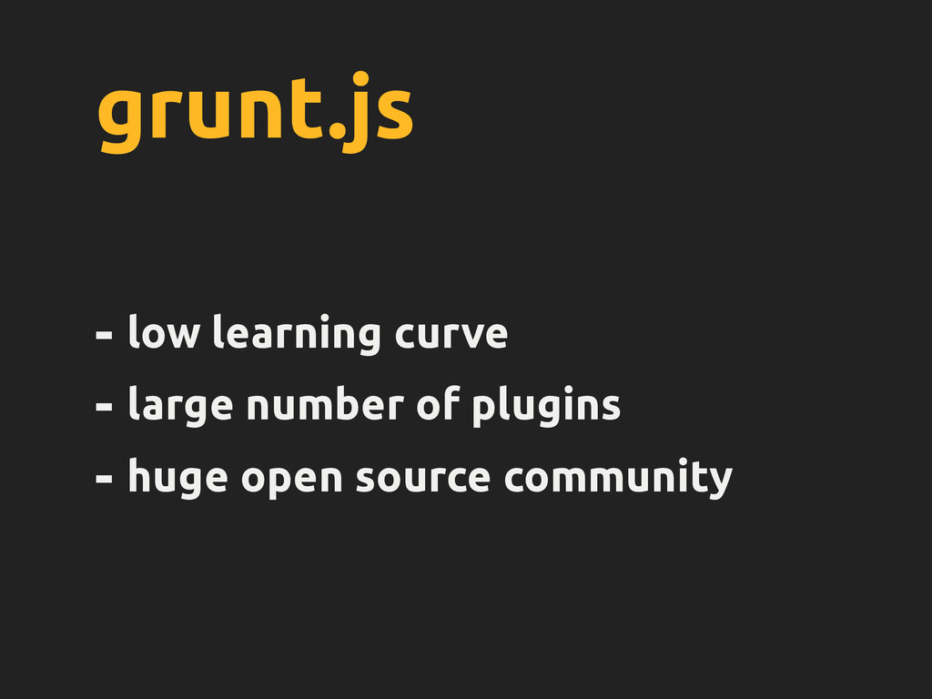grunt.js - low learning curve - large number of...