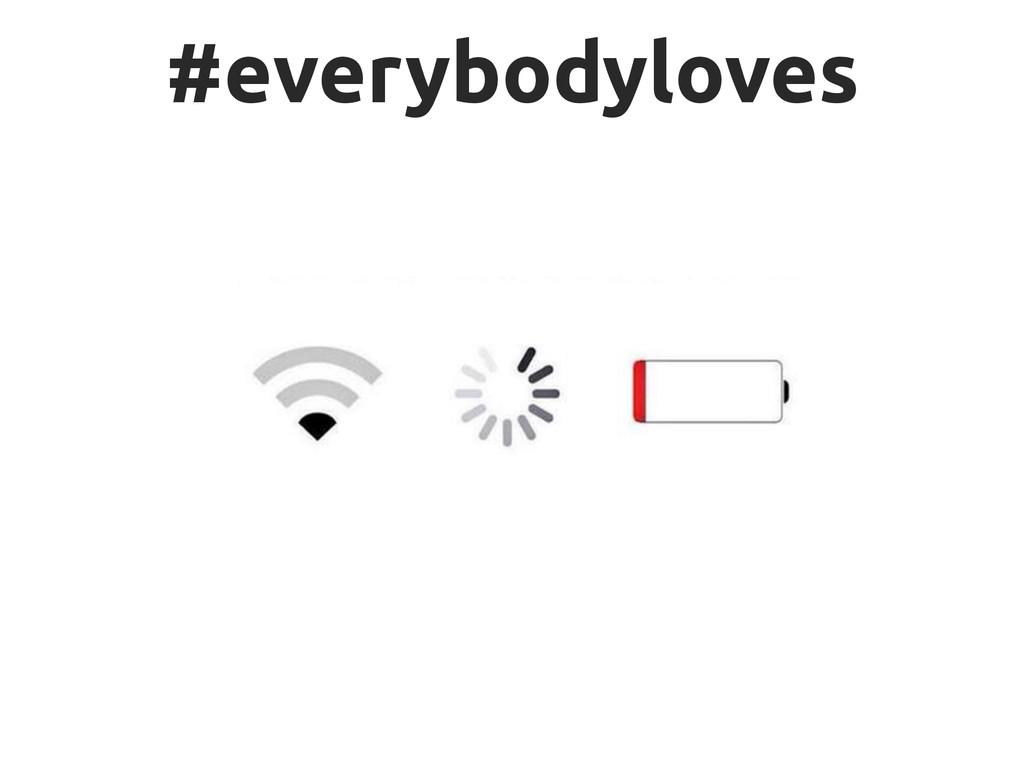 #everybodyloves