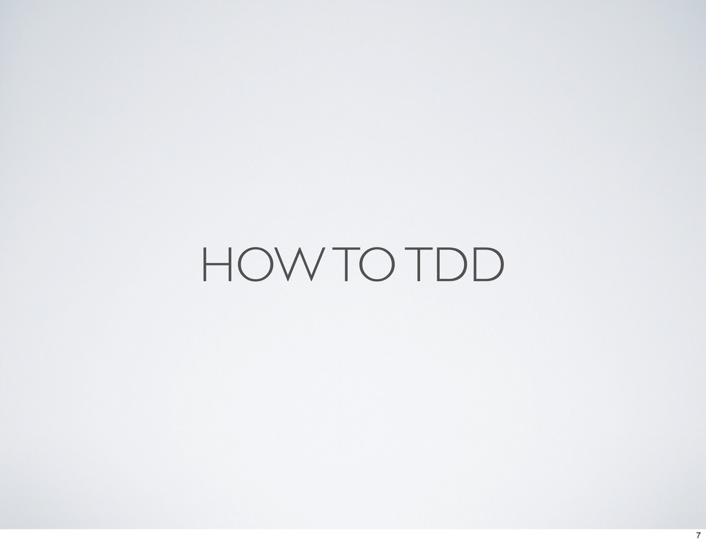 HOW TO TDD 7