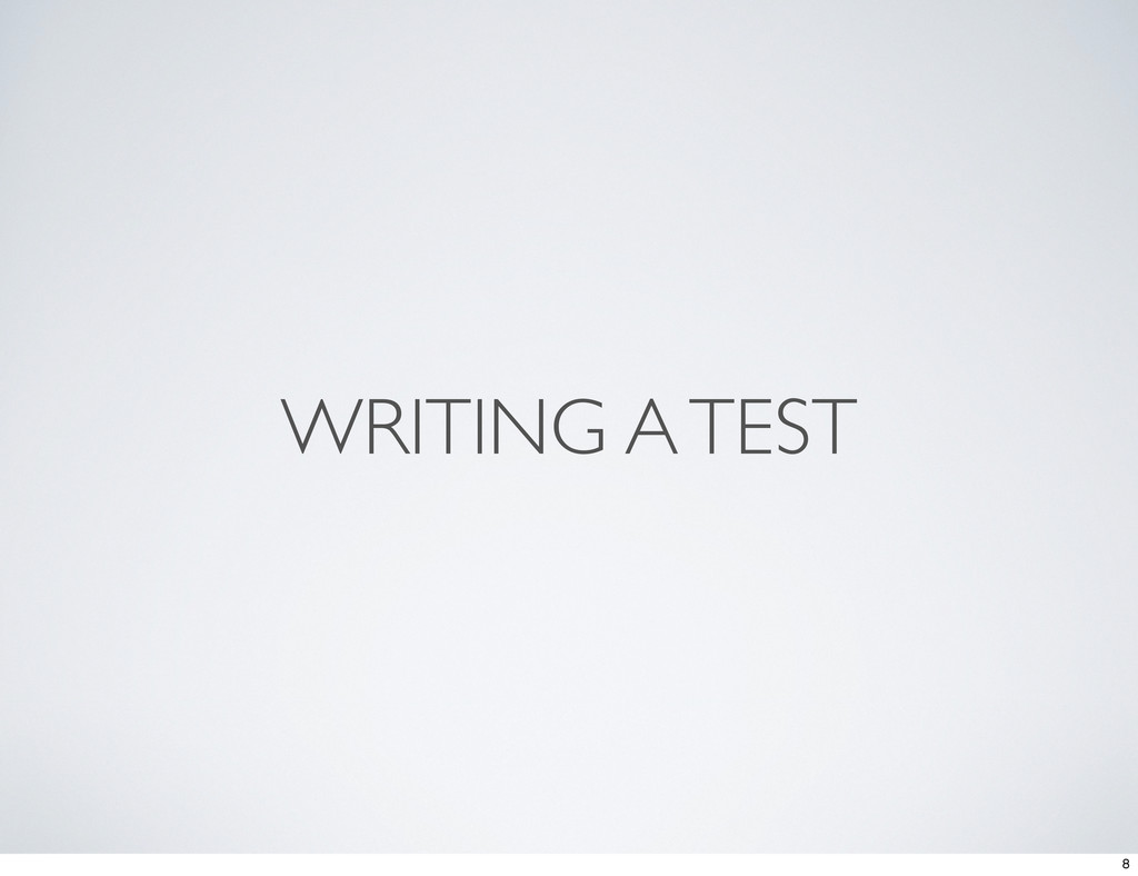 WRITING A TEST 8