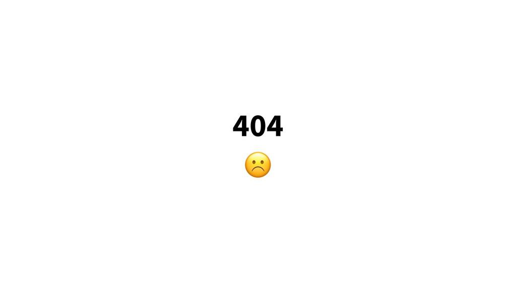 404 ☹