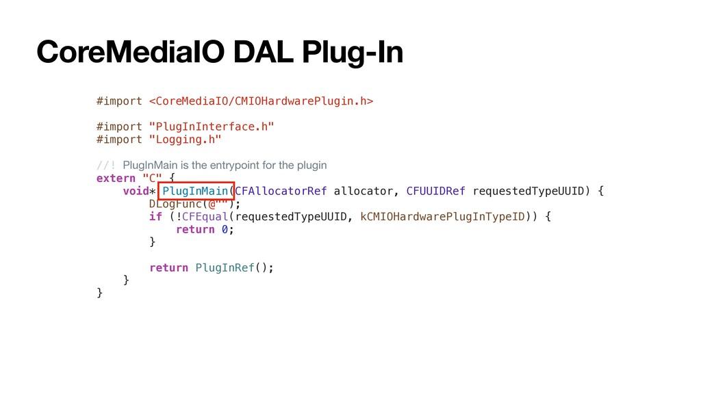 CoreMediaIO DAL Plug-In #import <CoreMediaIO/CM...