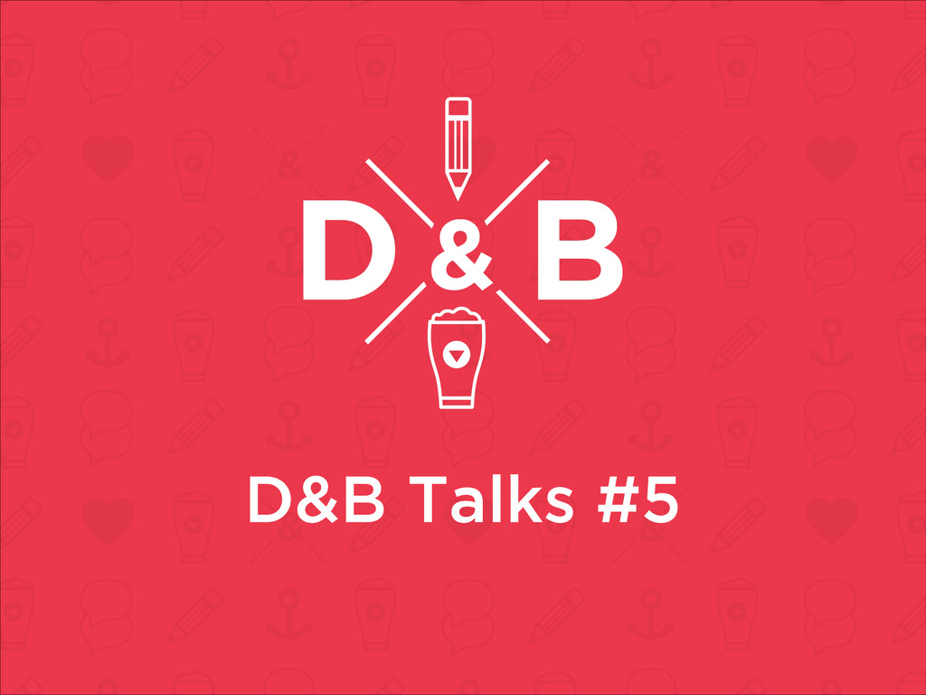 D&B Talks #5