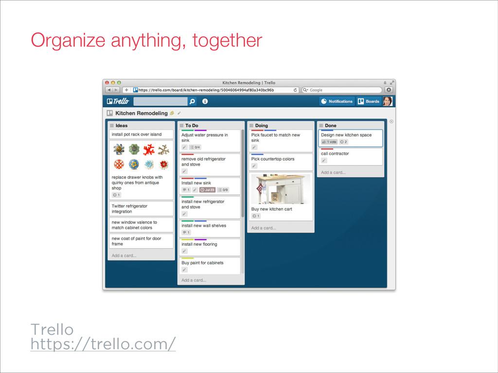Trello https://trello.com/ Organize anything, t...