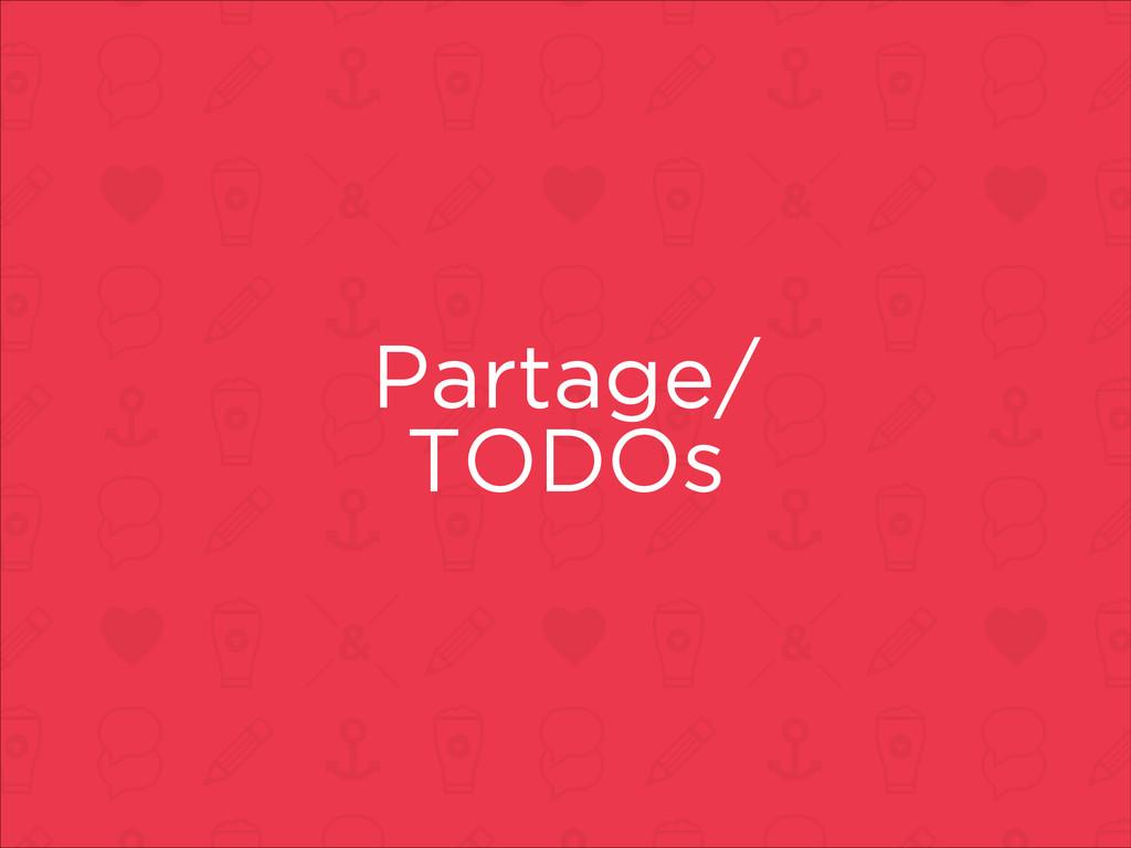 Partage/ TODOs