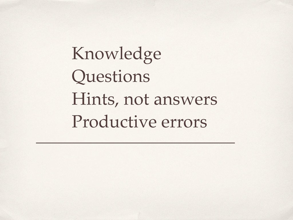 Knowledge Questions Hints, not answers Producti...