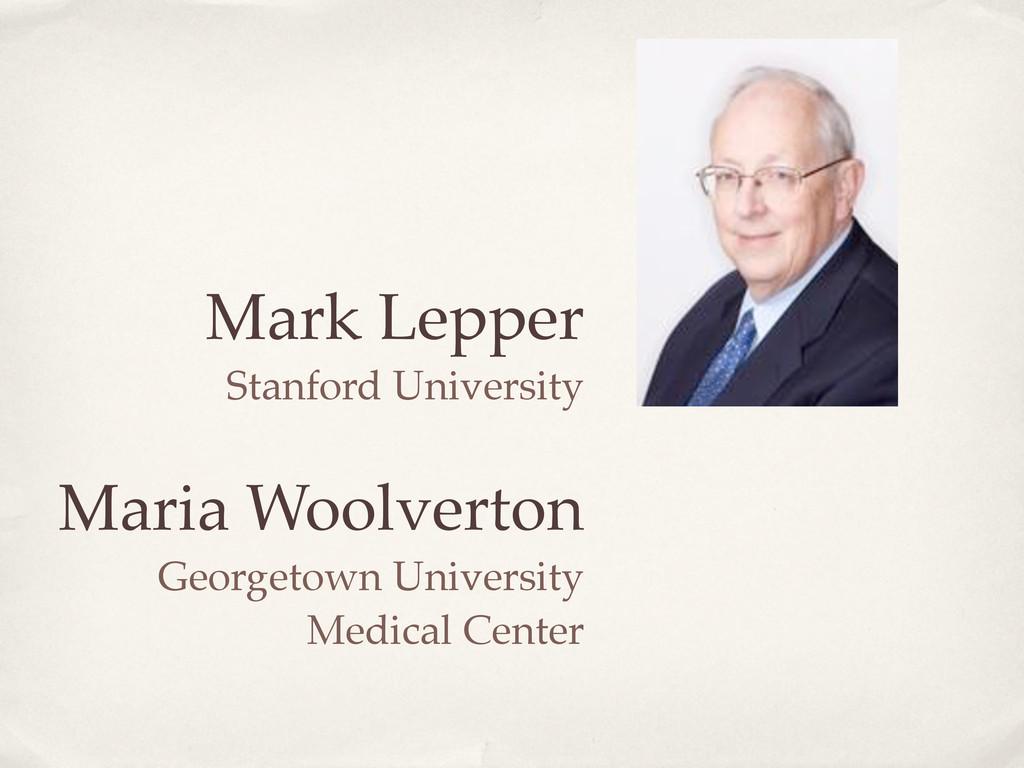 Mark Lepper Stanford University Maria Woolverto...