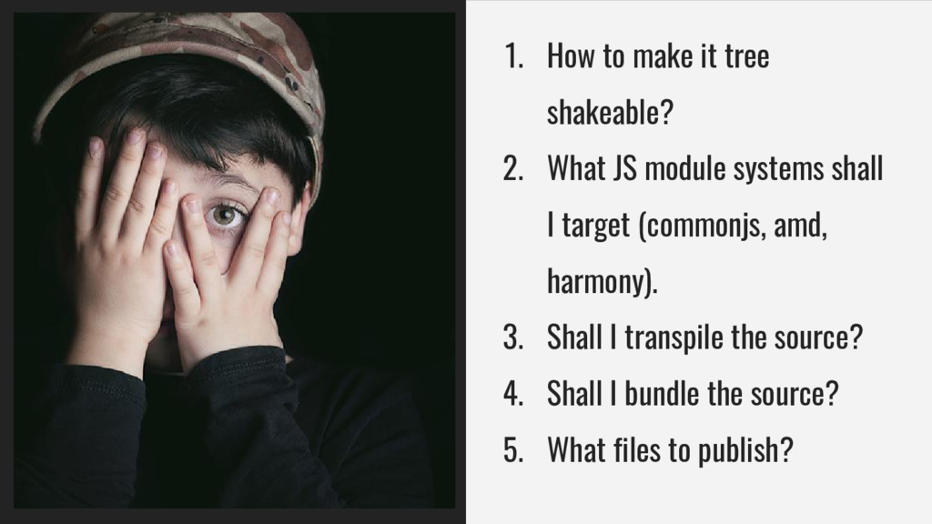 1. How to make it tree shakeable? 2. What JS mo...