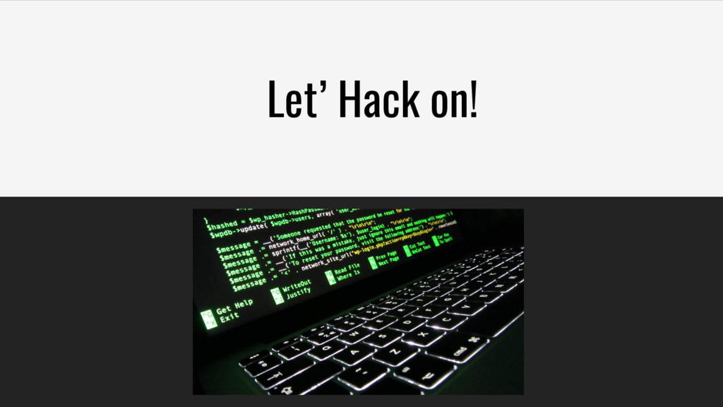 Let' Hack on!