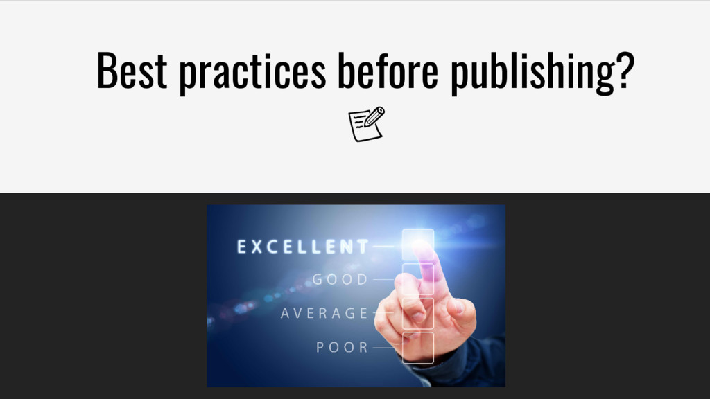 Best practices before publishing?