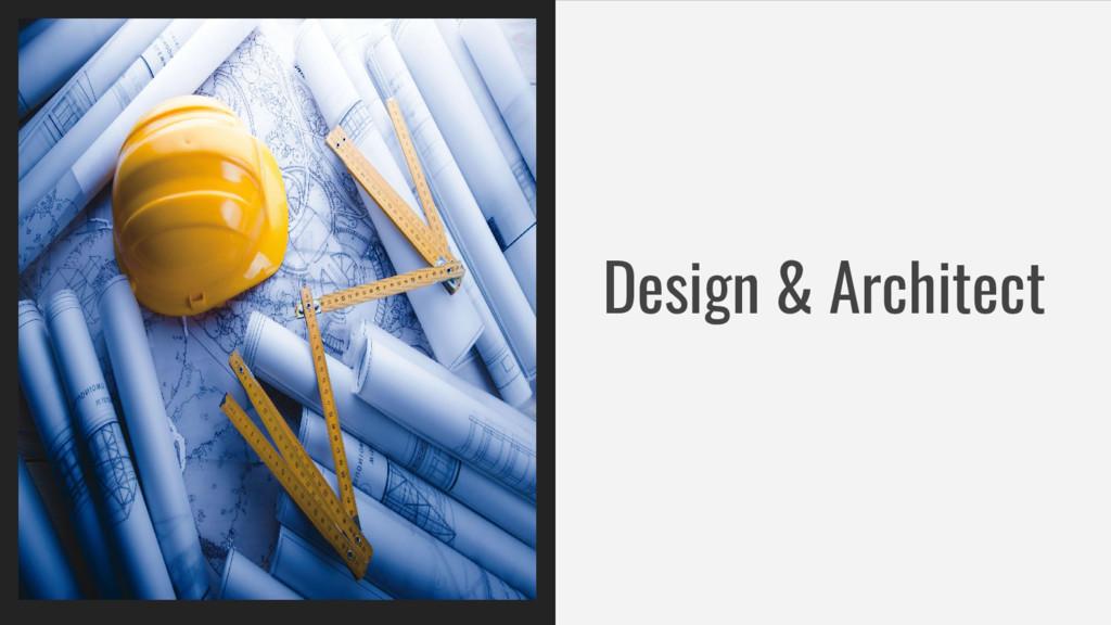 Design & Architect
