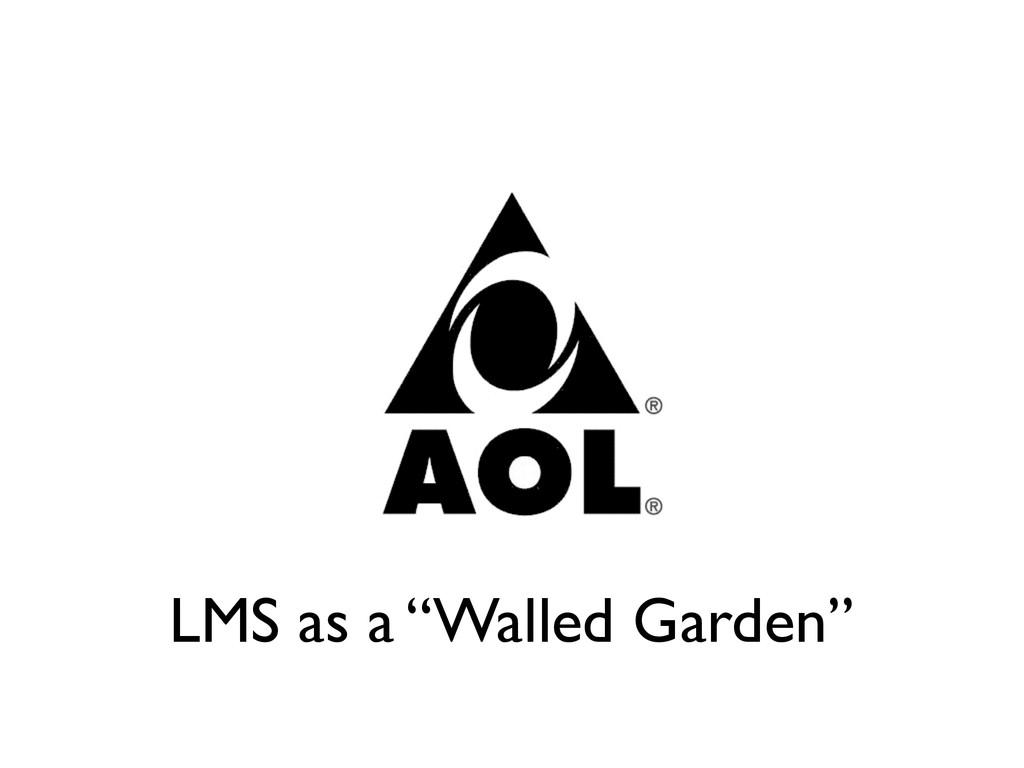 "LMS as a ""Walled Garden"""