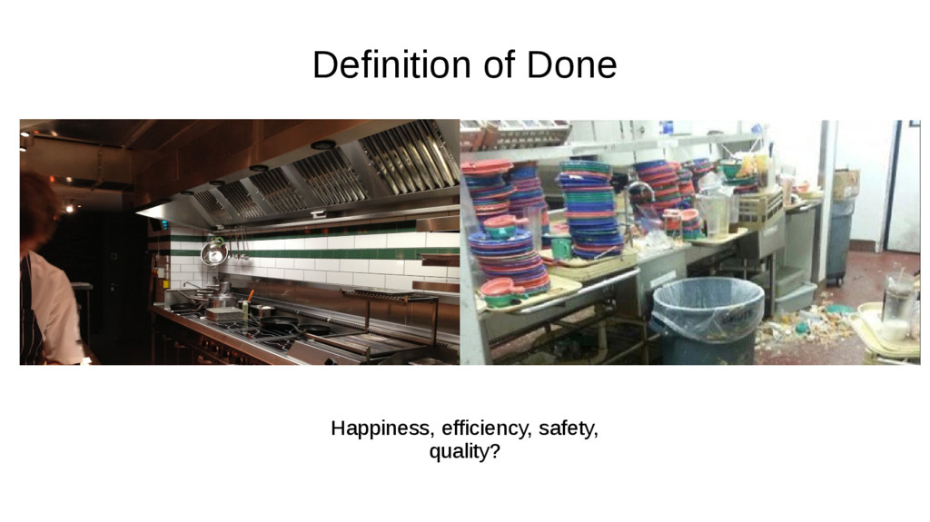 Definition of Done Happiness, efficiency, safet...