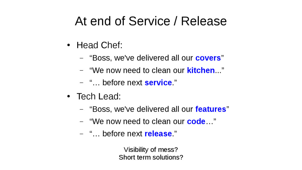 "At end of Service / Release ● Head Chef: – ""Bos..."