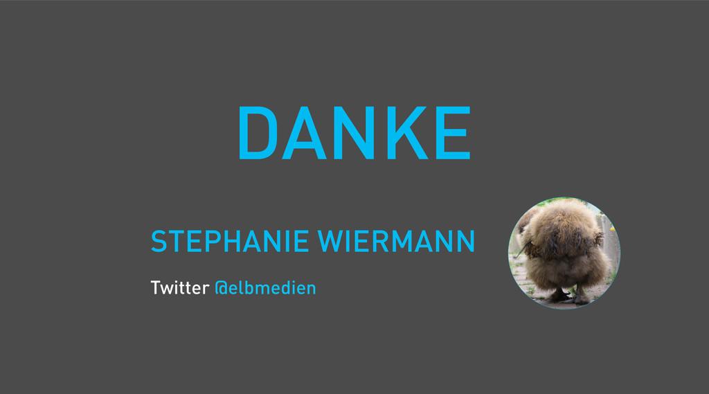 STEPHANIE WIERMANN Twitter @elbmedien DANKE