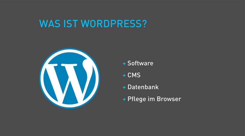 WAS IST WORDPRESS? + Software + CMS + Datenbank...