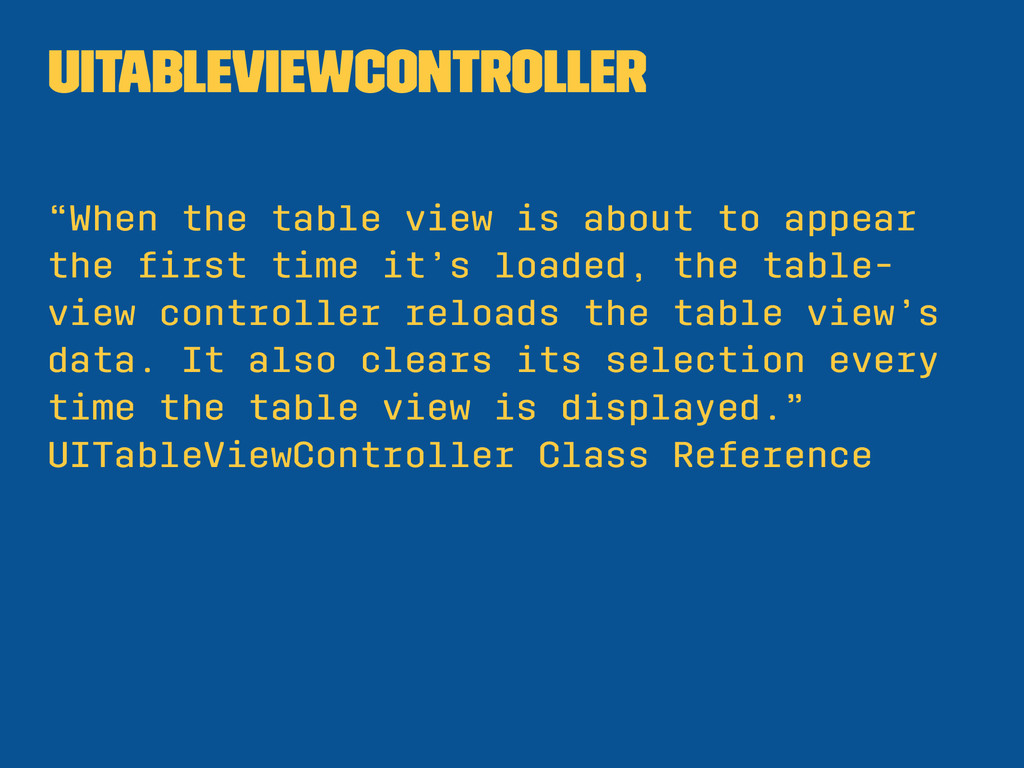 """UITableViewController """"When the table view is a..."""