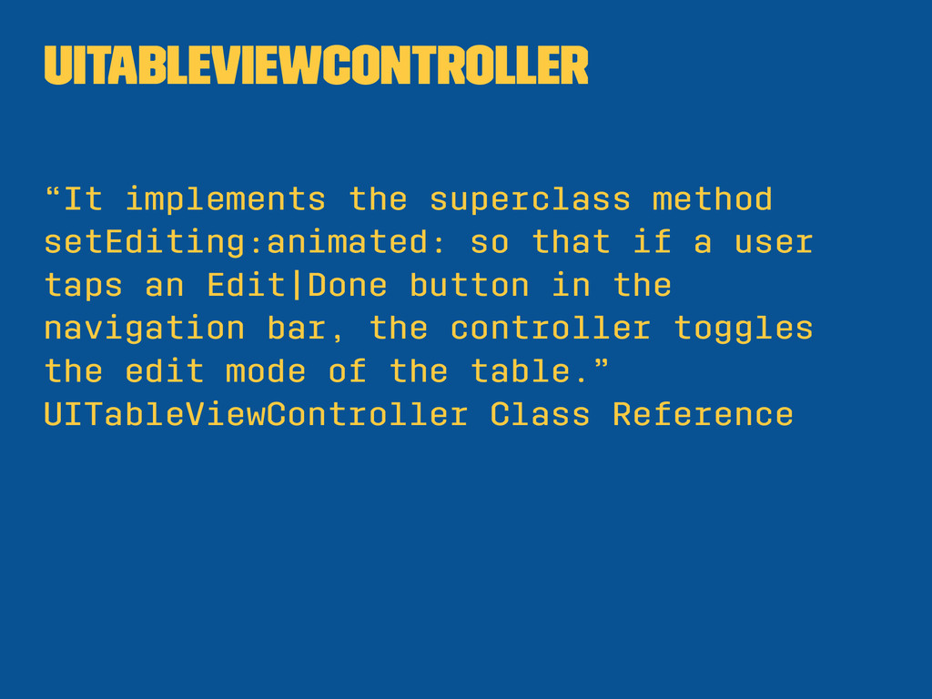 """UITableViewController """"It implements the superc..."""