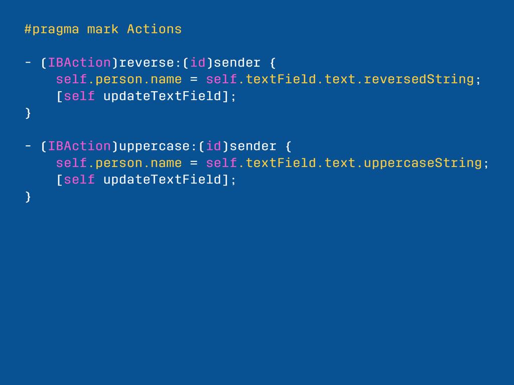 #pragma mark Actions - (IBAction)reverse:(id)se...