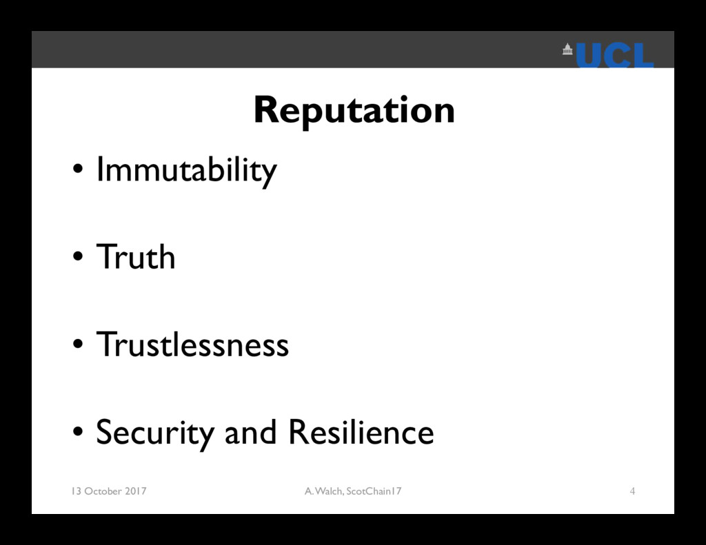 Reputation • Immutability • Truth • Trustlessne...