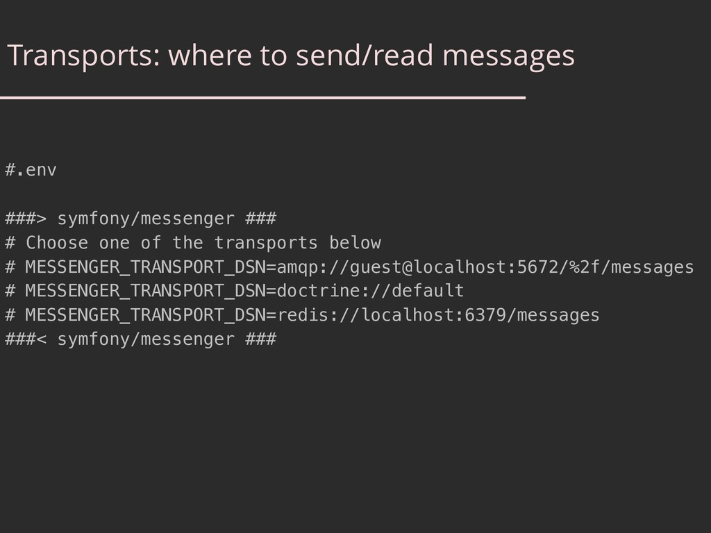 Transports: where to send/read messages #.env #...