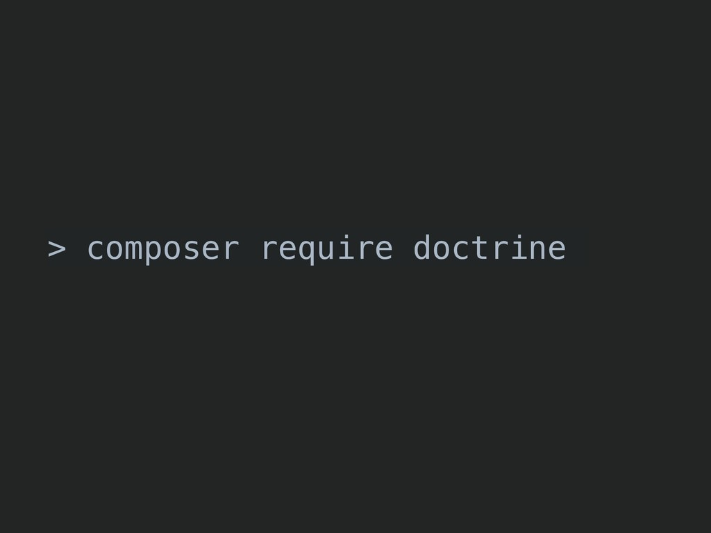 > composer require doctrine