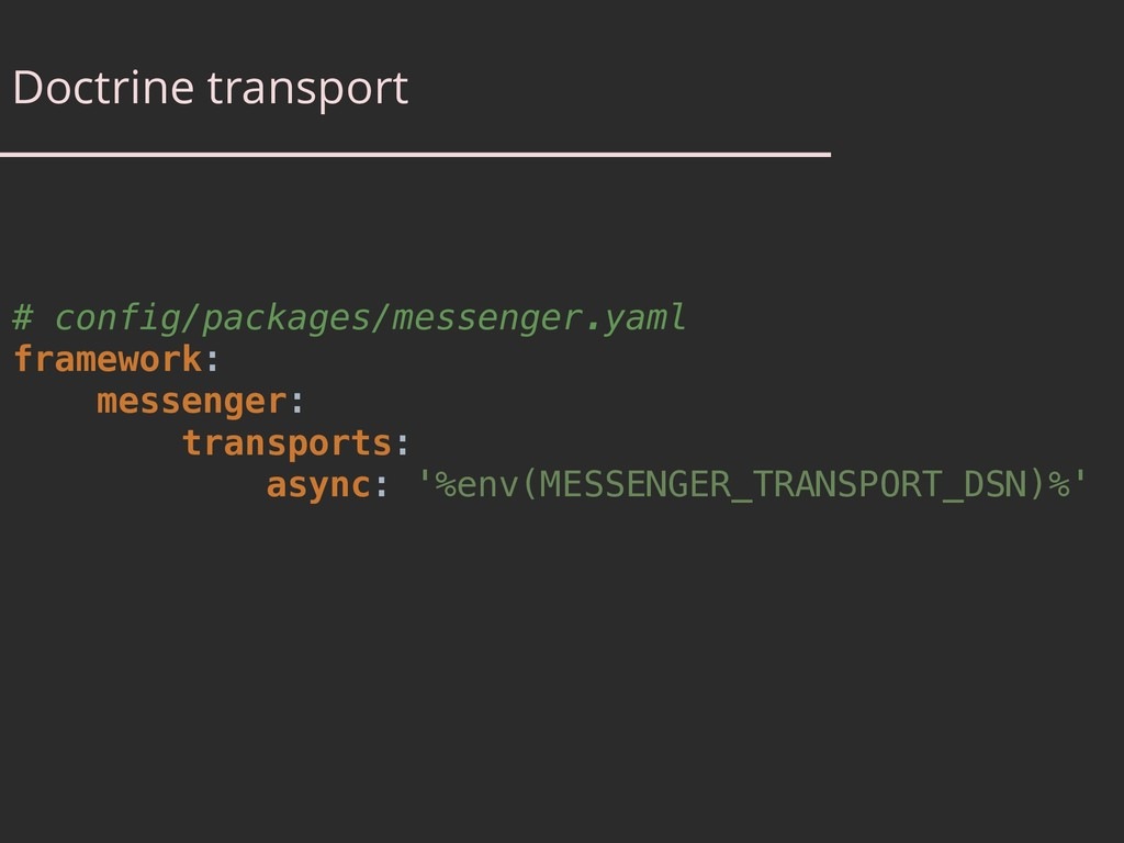 Doctrine transport # config/packages/messenger....