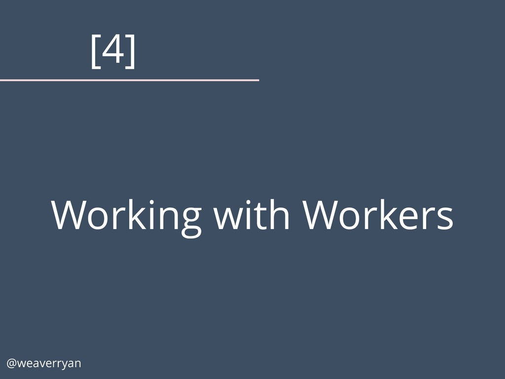 Working with Workers @weaverryan [4]
