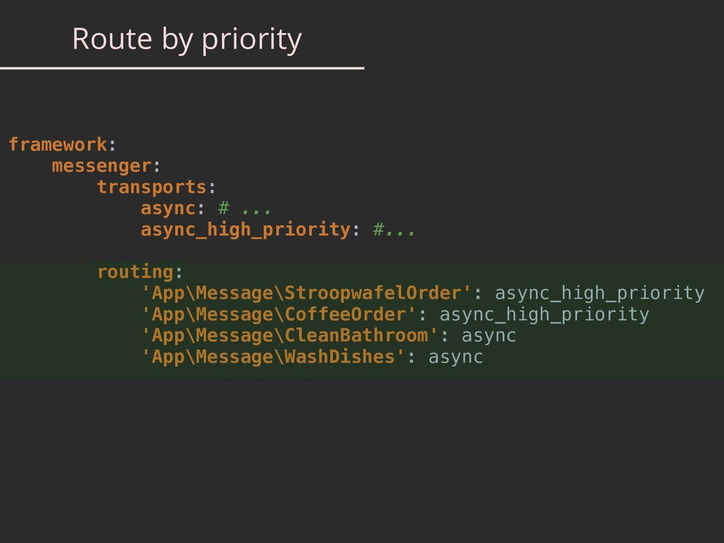 Route by priority framework: messenger: transpo...