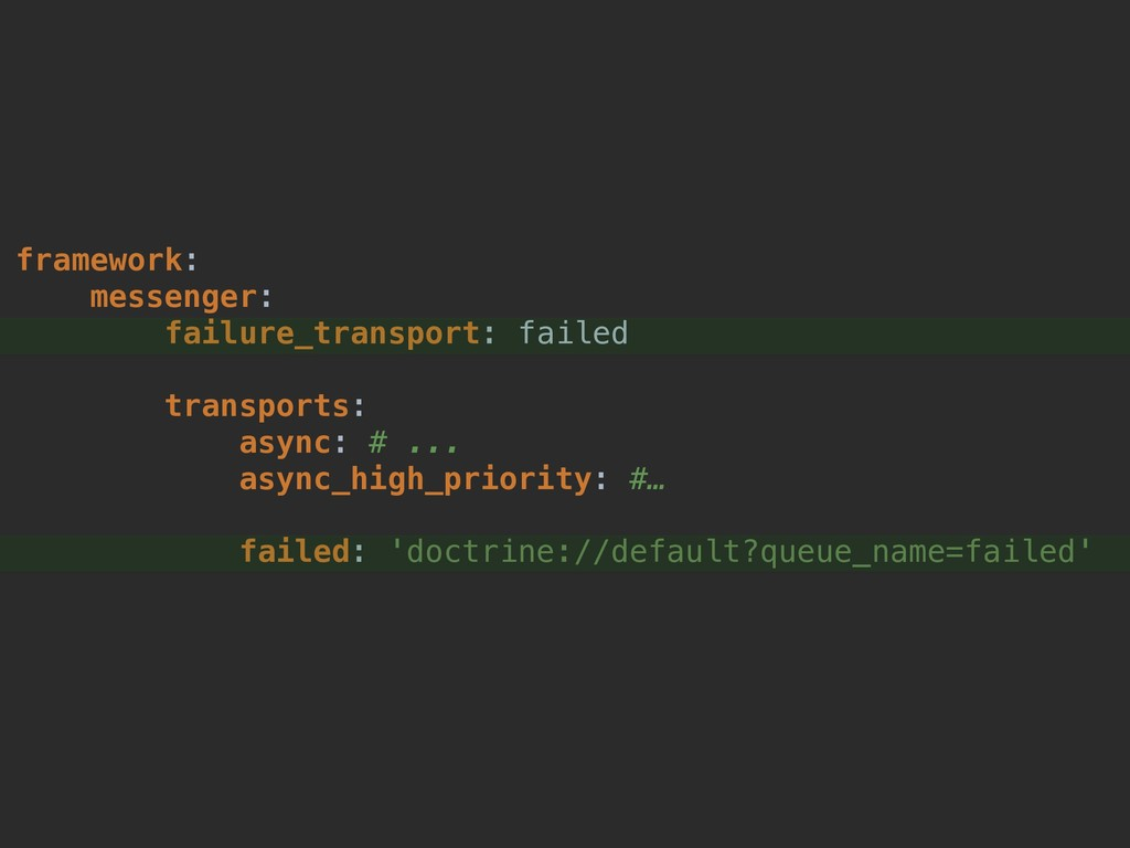 framework: messenger: failure_transport: failed...