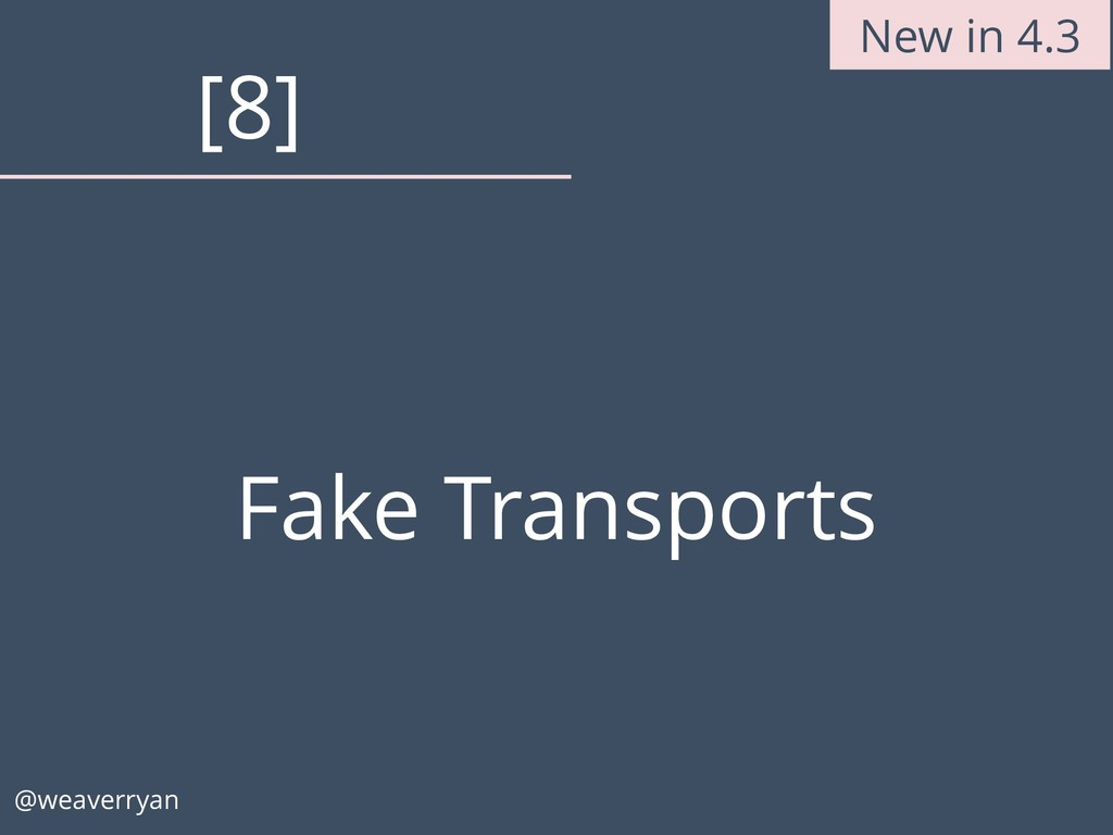 Fake Transports @weaverryan [8] New in 4.3
